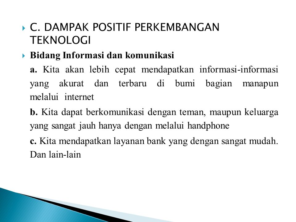 C. DAMPAK POSITIF PERKEMBANGAN TEKNOLOGI