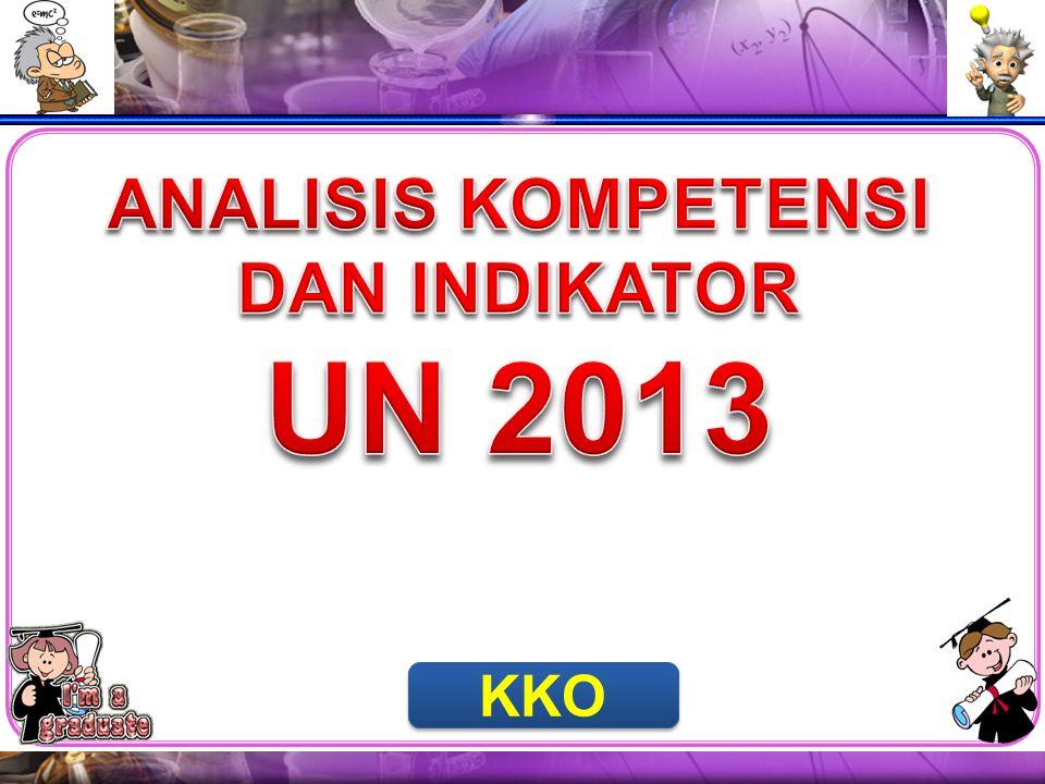 ANALISIS KOMPETENSI DAN INDIKATOR UN 2013 KKO