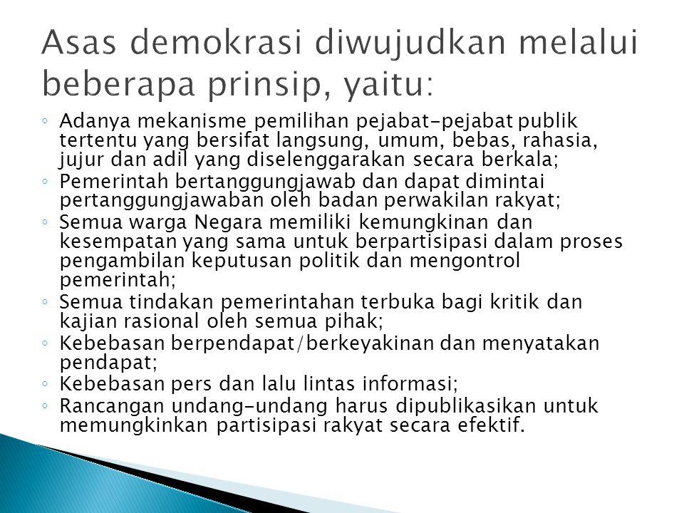 Asas demokrasi diwujudkan melalui beberapa prinsip, yaitu: