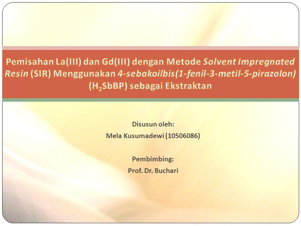 Disusun oleh: Mela Kusumadewi (10506086) Pembimbing: Prof. Dr. Buchari