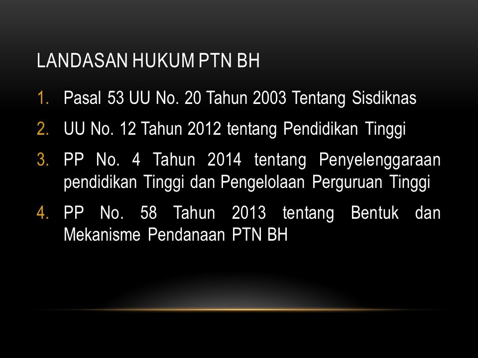 LANDASAN HUKUM PTN BH Pasal 53 UU No. 20 Tahun 2003 Tentang Sisdiknas