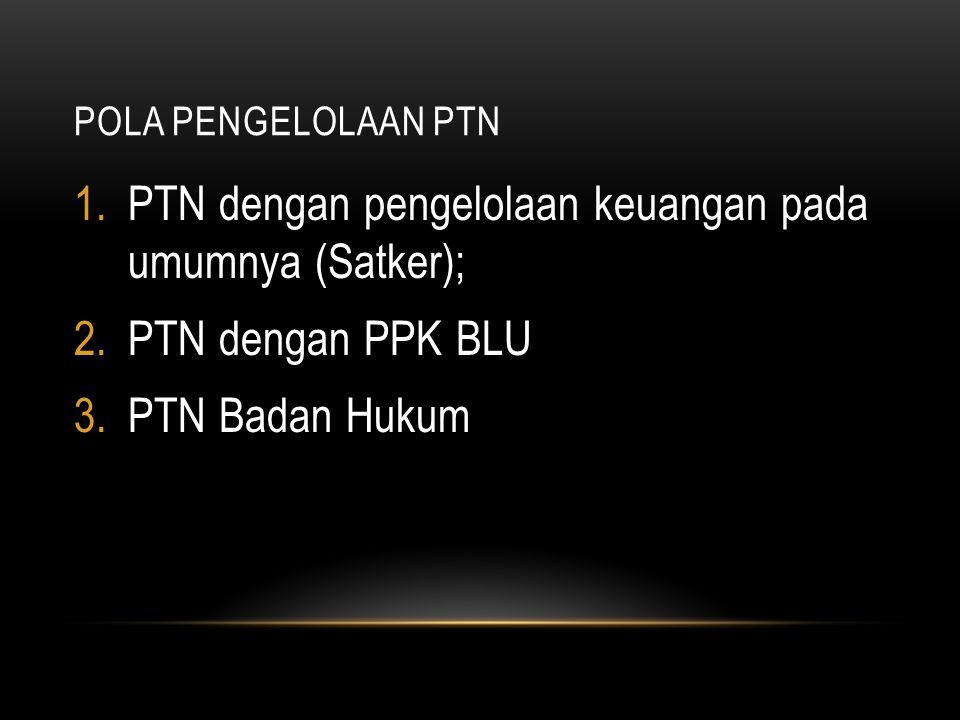 PTN dengan pengelolaan keuangan pada umumnya (Satker);