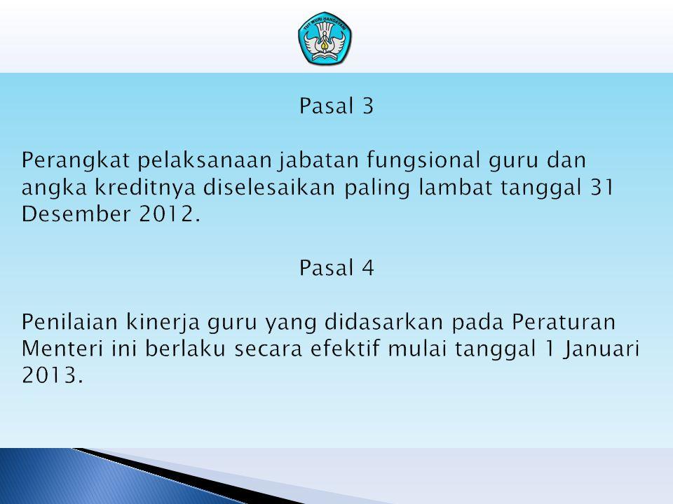 Pasal 3 Perangkat pelaksanaan jabatan fungsional guru dan angka kreditnya diselesaikan paling lambat tanggal 31 Desember 2012.