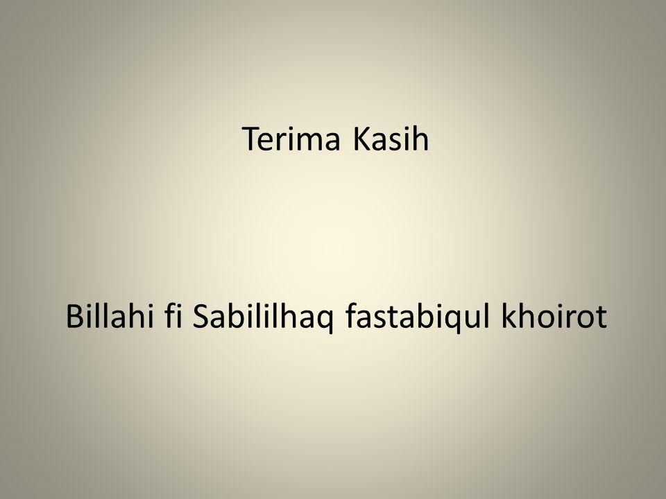 Terima Kasih Billahi fi Sabililhaq fastabiqul khoirot