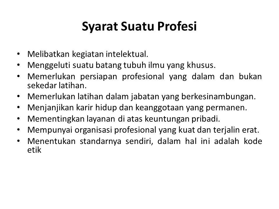 Syarat Suatu Profesi Melibatkan kegiatan intelektual.