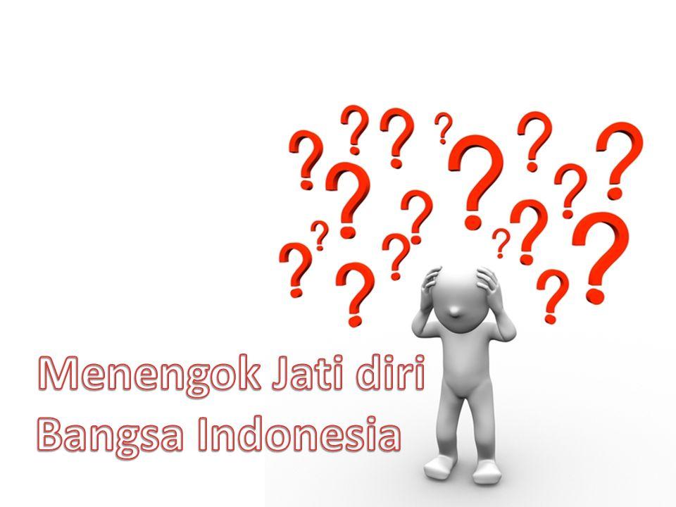 Menengok Jati diri Bangsa Indonesia