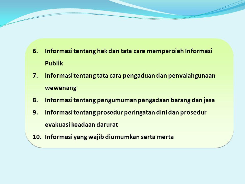 Informasi tentang hak dan tata cara memperoieh Informasi Publik