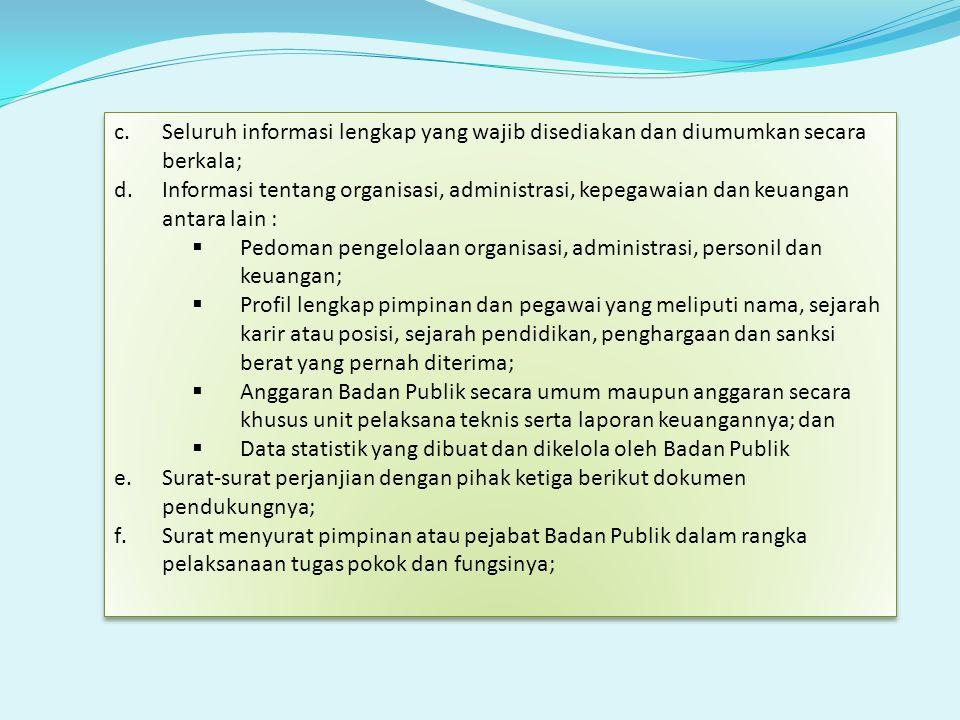 Seluruh informasi lengkap yang wajib disediakan dan diumumkan secara berkala;