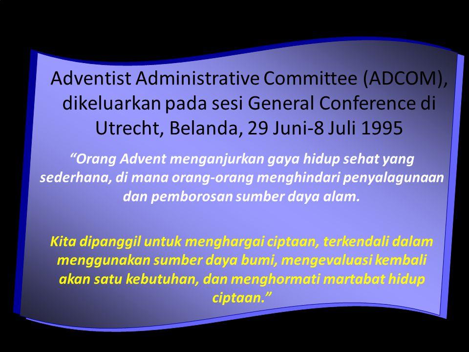 Adventist Administrative Committee (ADCOM), dikeluarkan pada sesi General Conference di Utrecht, Belanda, 29 Juni-8 Juli 1995