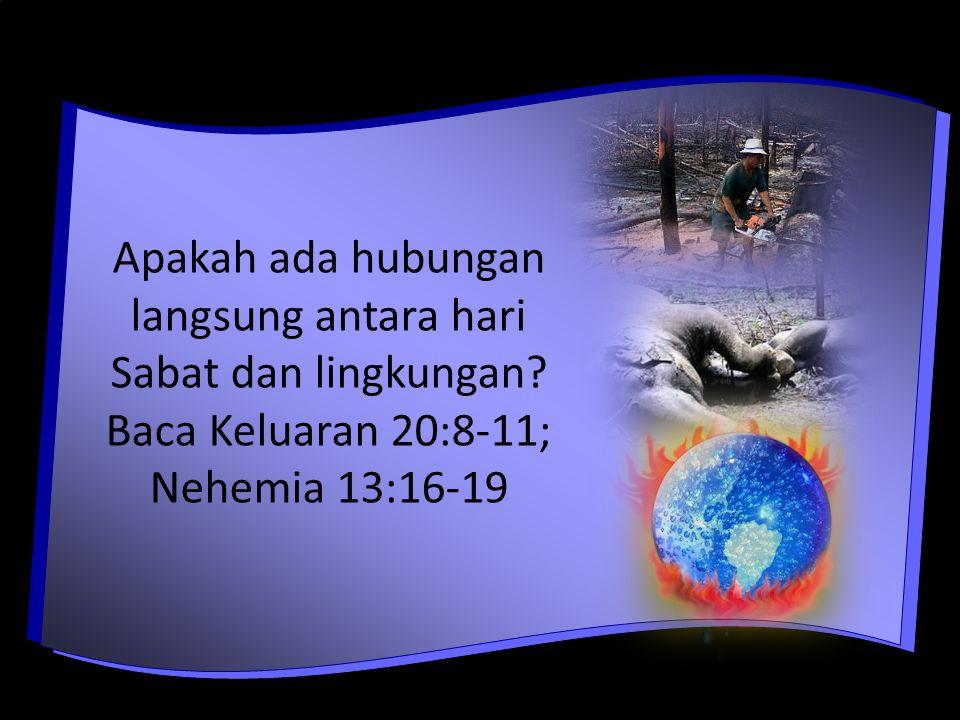Apakah ada hubungan langsung antara hari Sabat dan lingkungan