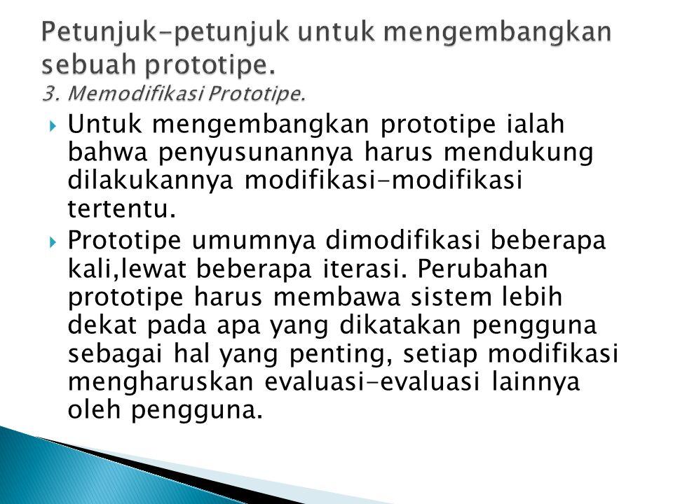 Petunjuk-petunjuk untuk mengembangkan sebuah prototipe. 3