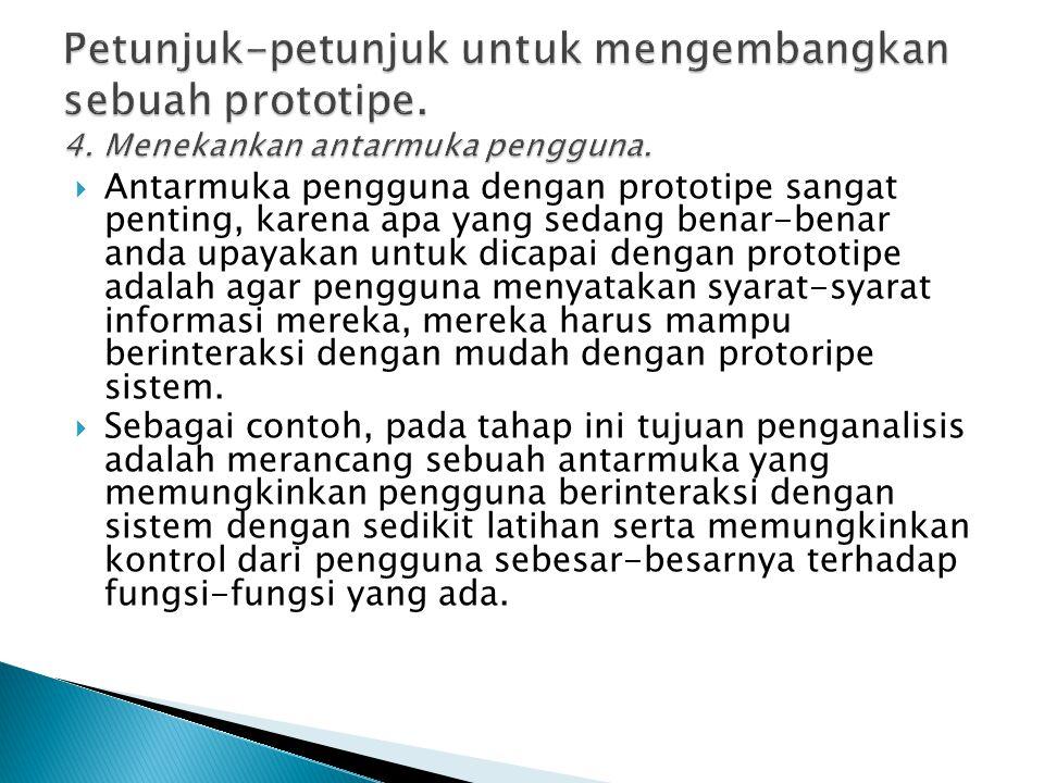Petunjuk-petunjuk untuk mengembangkan sebuah prototipe. 4