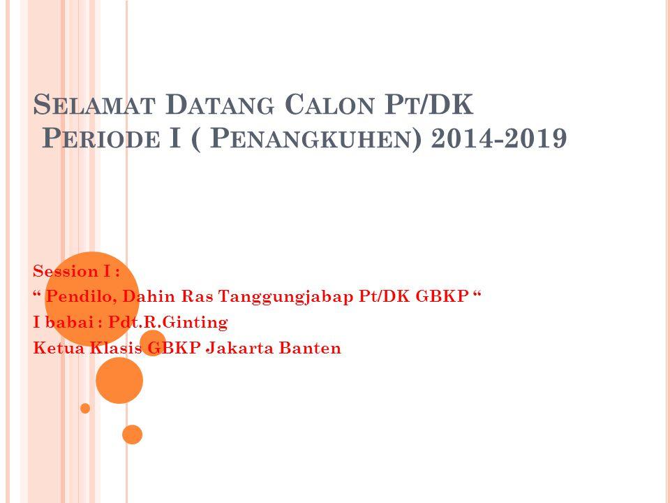 Selamat Datang Calon Pt/DK Periode I ( Penangkuhen) 2014-2019