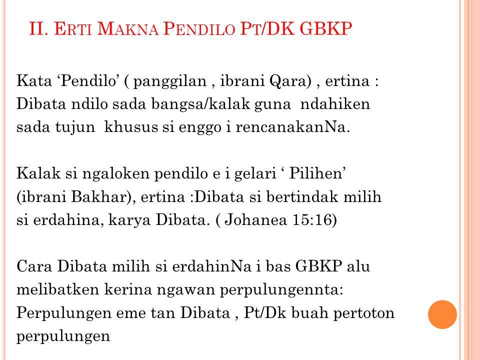 II. Erti Makna Pendilo Pt/DK GBKP