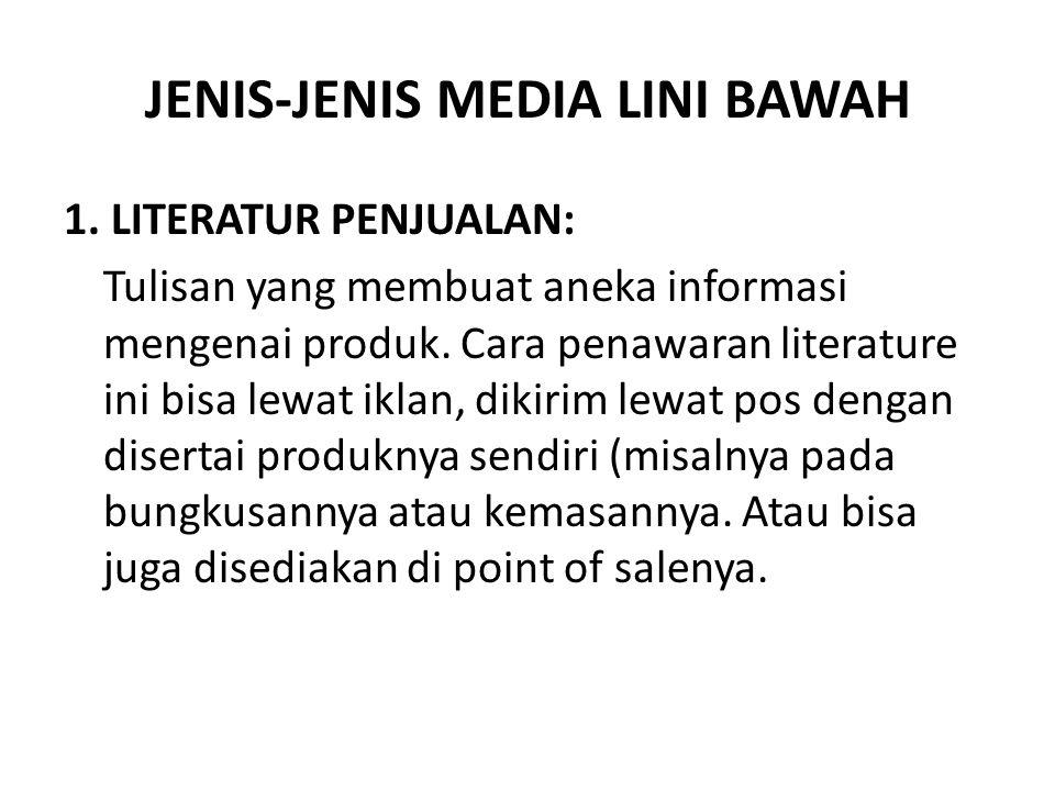 JENIS-JENIS MEDIA LINI BAWAH