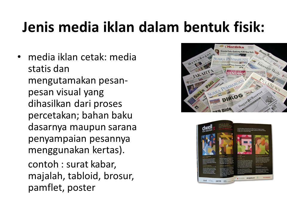 Jenis media iklan dalam bentuk fisik:
