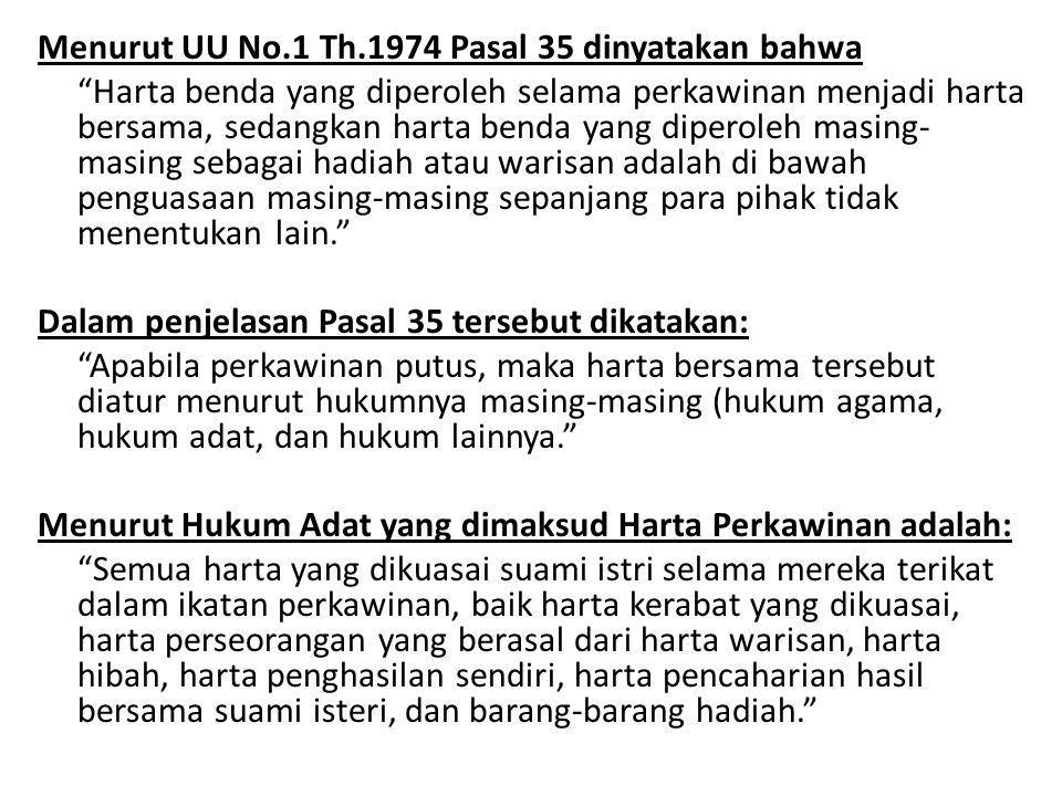 Menurut UU No.1 Th.1974 Pasal 35 dinyatakan bahwa
