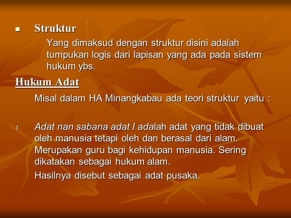 Misal dalam HA Minangkabau ada teori struktur yaitu :