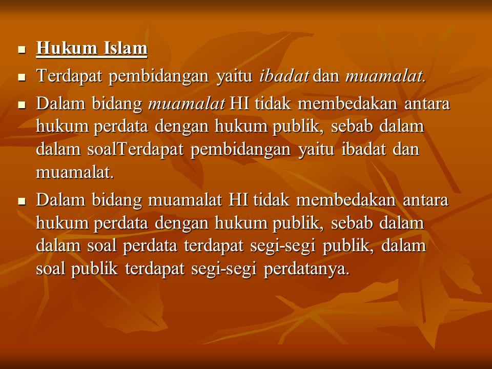 Hukum Islam Terdapat pembidangan yaitu ibadat dan muamalat.
