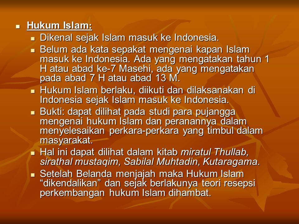 Hukum Islam: Dikenal sejak Islam masuk ke Indonesia.