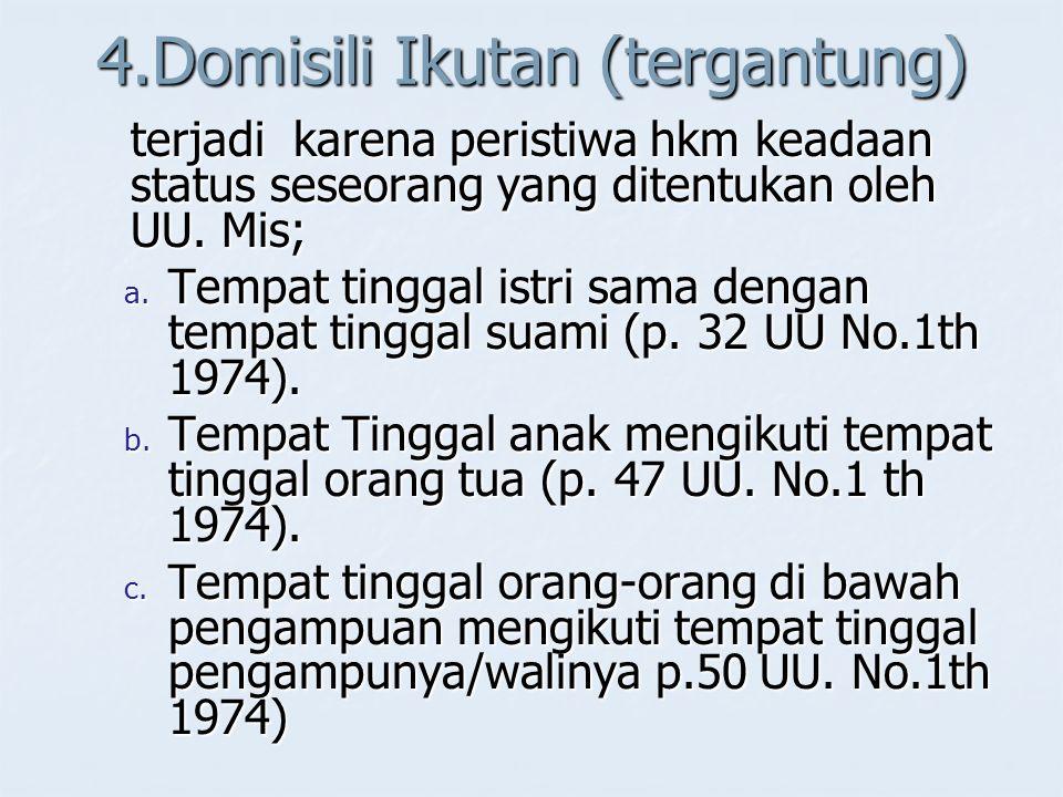 4.Domisili Ikutan (tergantung)
