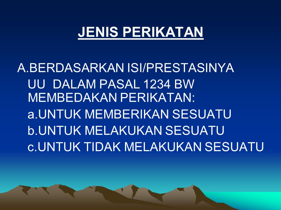JENIS PERIKATAN A.BERDASARKAN ISI/PRESTASINYA
