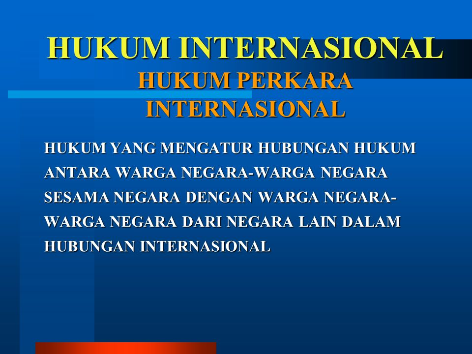HUKUM INTERNASIONAL HUKUM PERKARA INTERNASIONAL