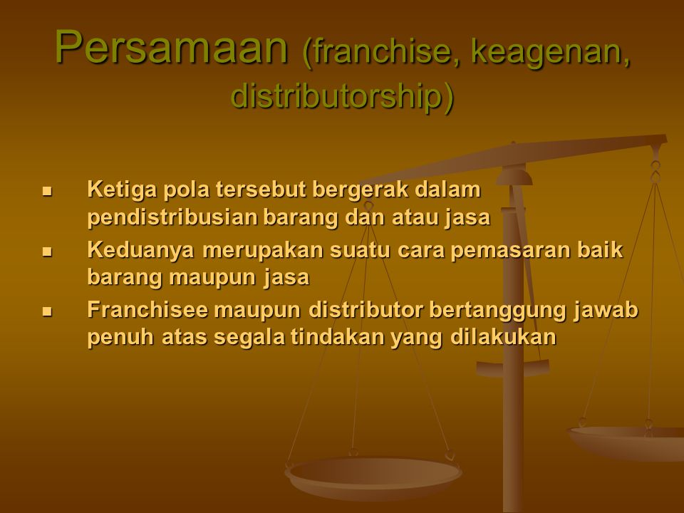 Persamaan (franchise, keagenan, distributorship)