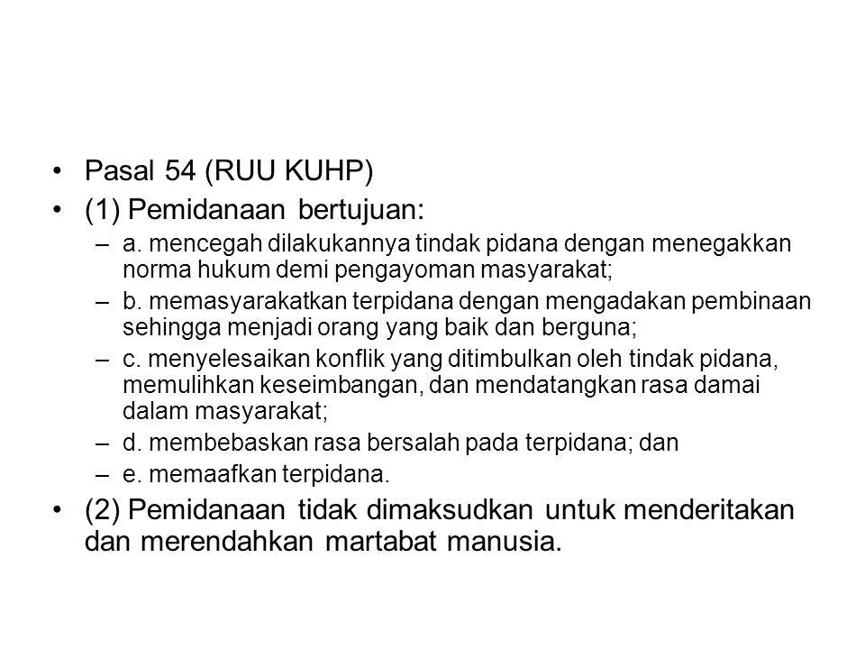 (1) Pemidanaan bertujuan: