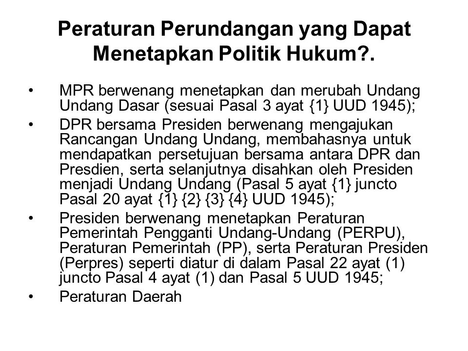 Peraturan Perundangan yang Dapat Menetapkan Politik Hukum .