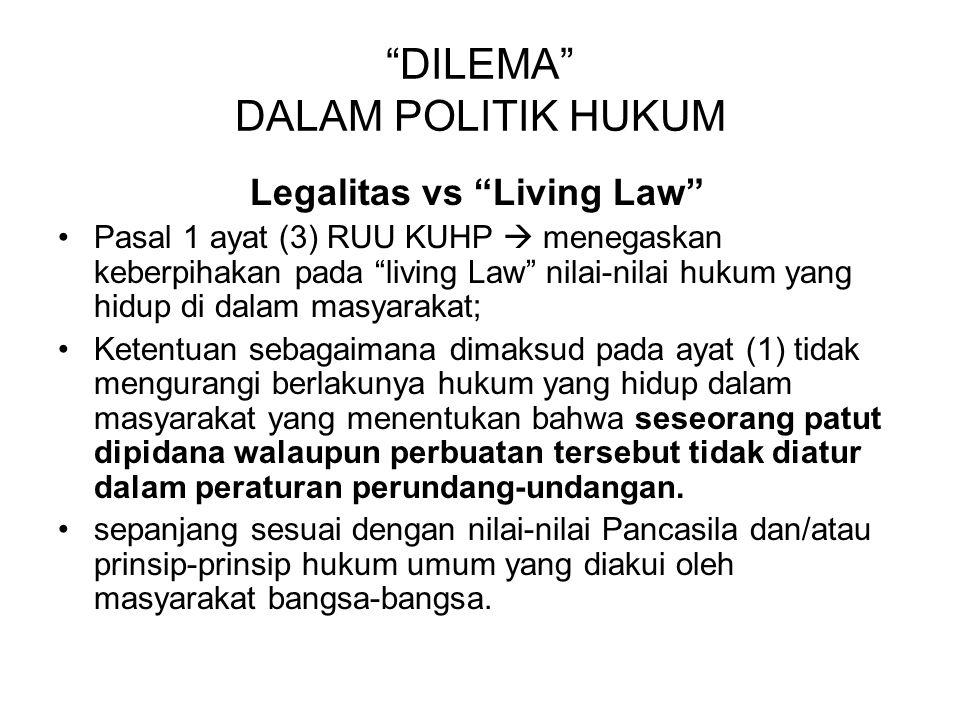 DILEMA DALAM POLITIK HUKUM