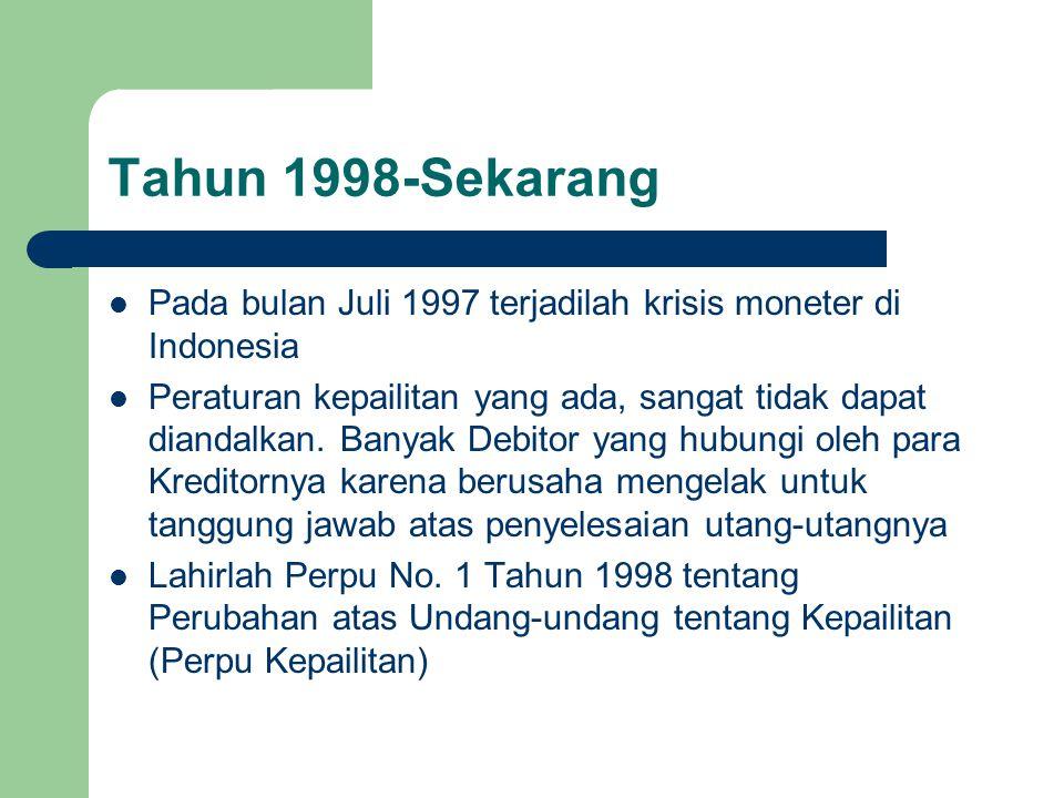 Tahun 1998-Sekarang Pada bulan Juli 1997 terjadilah krisis moneter di Indonesia.
