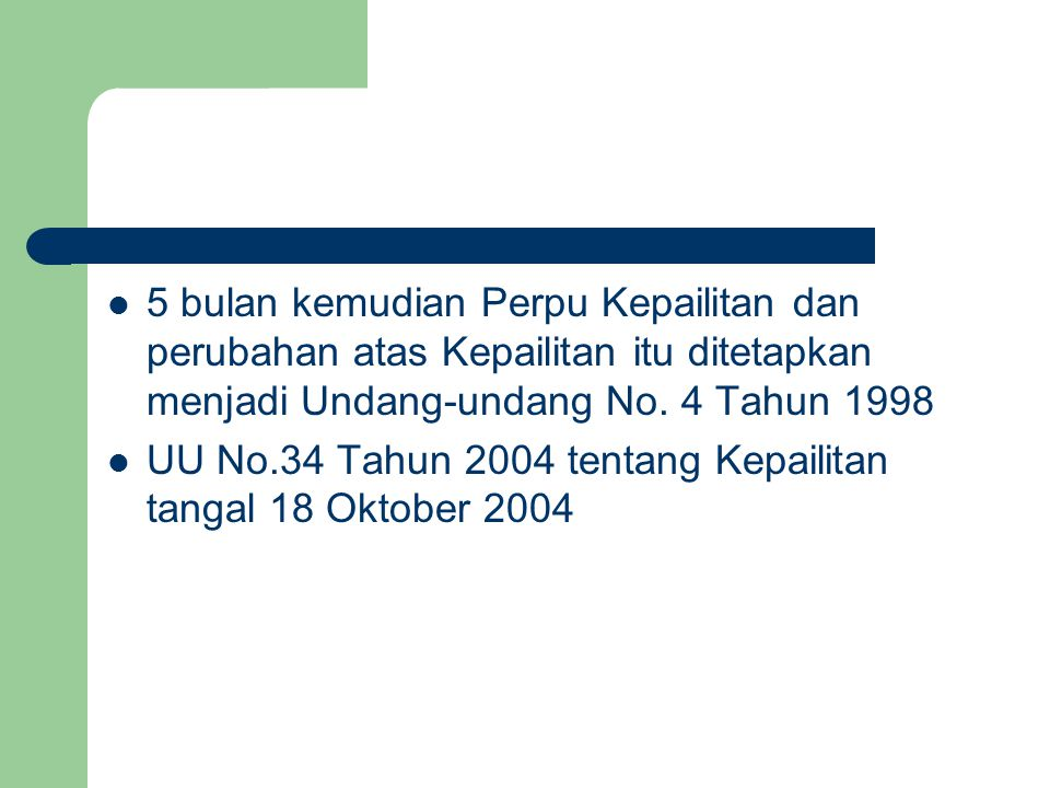 5 bulan kemudian Perpu Kepailitan dan perubahan atas Kepailitan itu ditetapkan menjadi Undang-undang No. 4 Tahun 1998