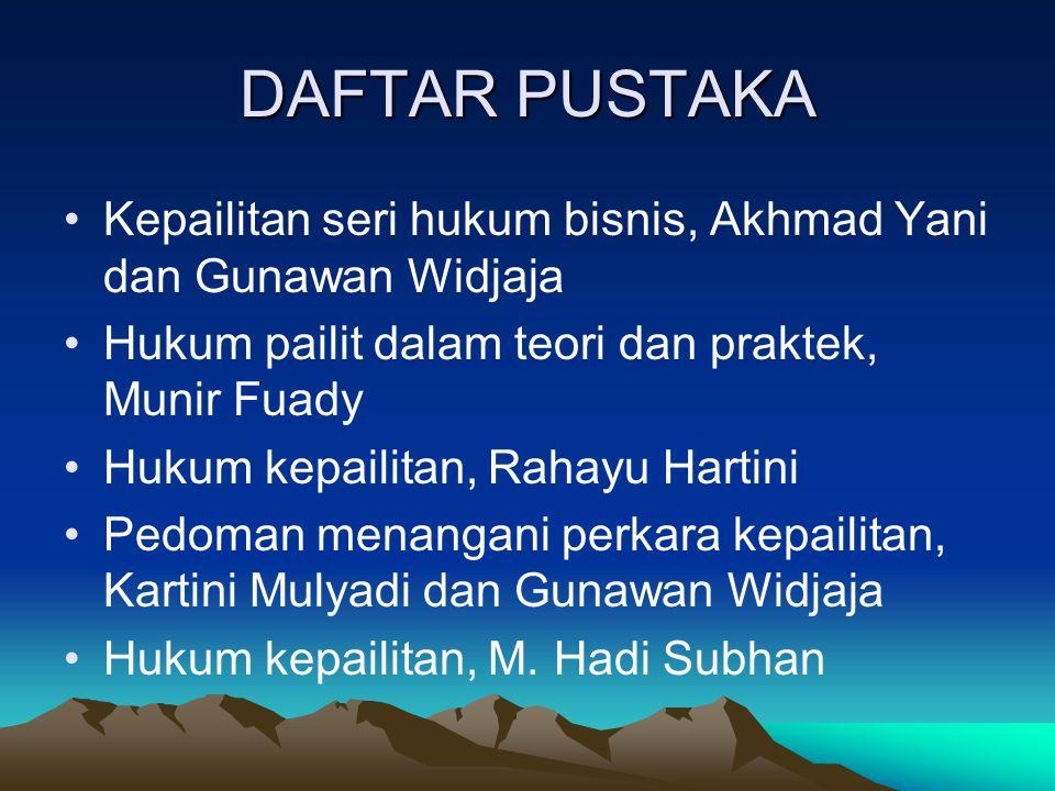 DAFTAR PUSTAKA Kepailitan seri hukum bisnis, Akhmad Yani dan Gunawan Widjaja. Hukum pailit dalam teori dan praktek, Munir Fuady.