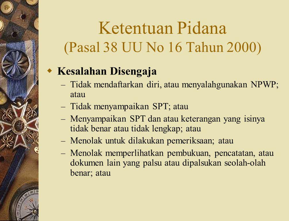Ketentuan Pidana (Pasal 38 UU No 16 Tahun 2000)
