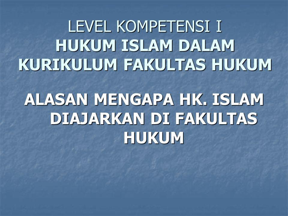 LEVEL KOMPETENSI I HUKUM ISLAM DALAM KURIKULUM FAKULTAS HUKUM