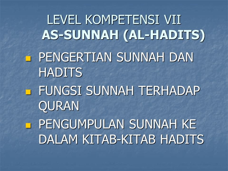 LEVEL KOMPETENSI VII AS-SUNNAH (AL-HADITS)