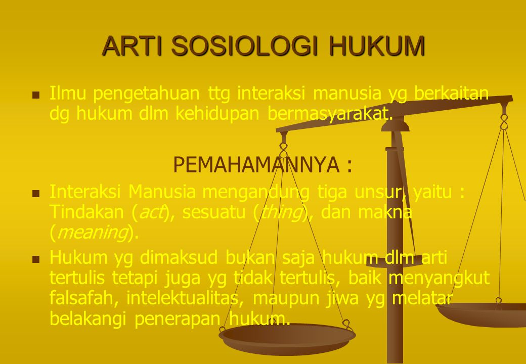 ARTI SOSIOLOGI HUKUM PEMAHAMANNYA :