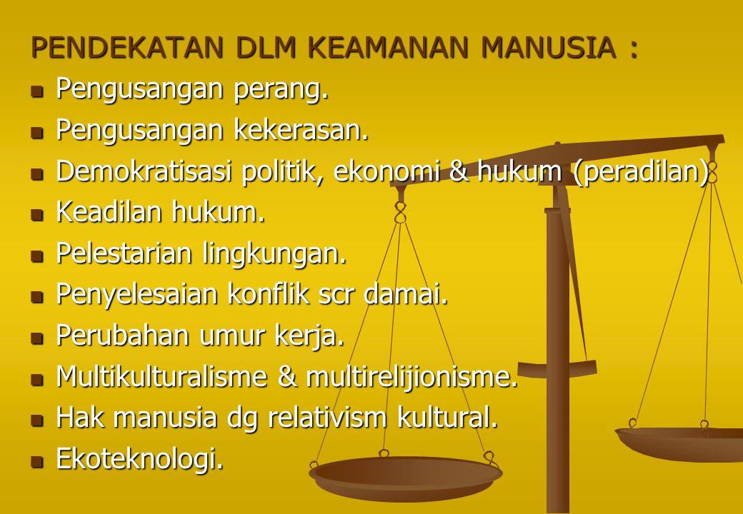 PENDEKATAN DLM KEAMANAN MANUSIA :