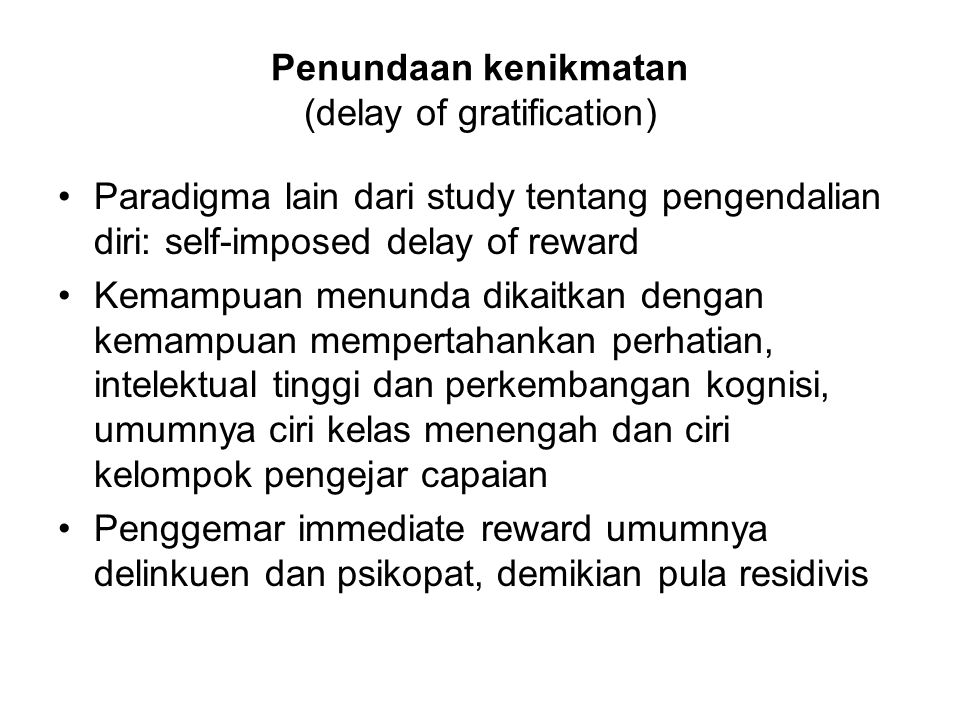 Penundaan kenikmatan (delay of gratification)