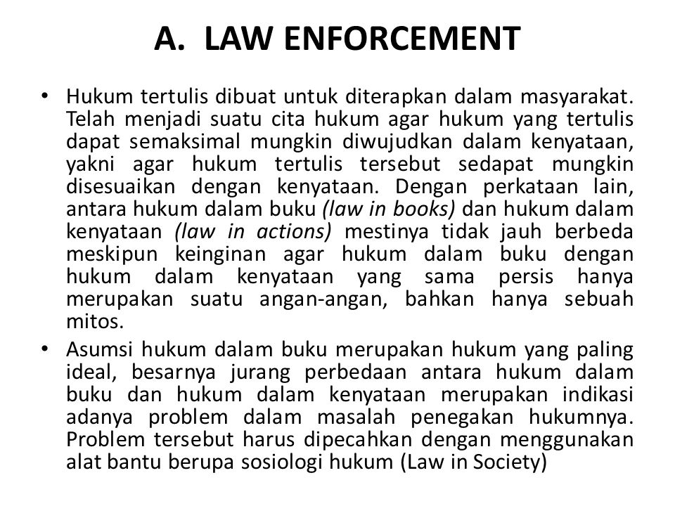 A. LAW ENFORCEMENT