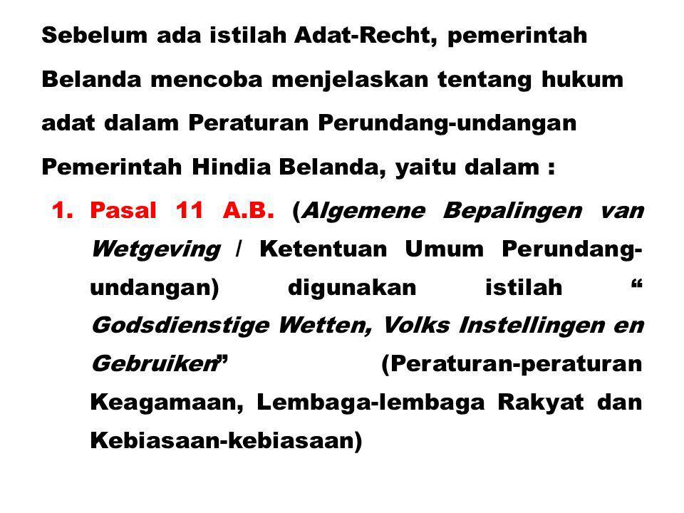 Sebelum ada istilah Adat-Recht, pemerintah