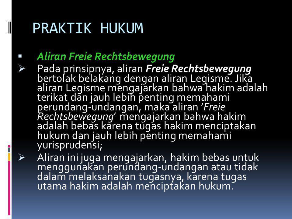 PRAKTIK HUKUM Aliran Freie Rechtsbewegung