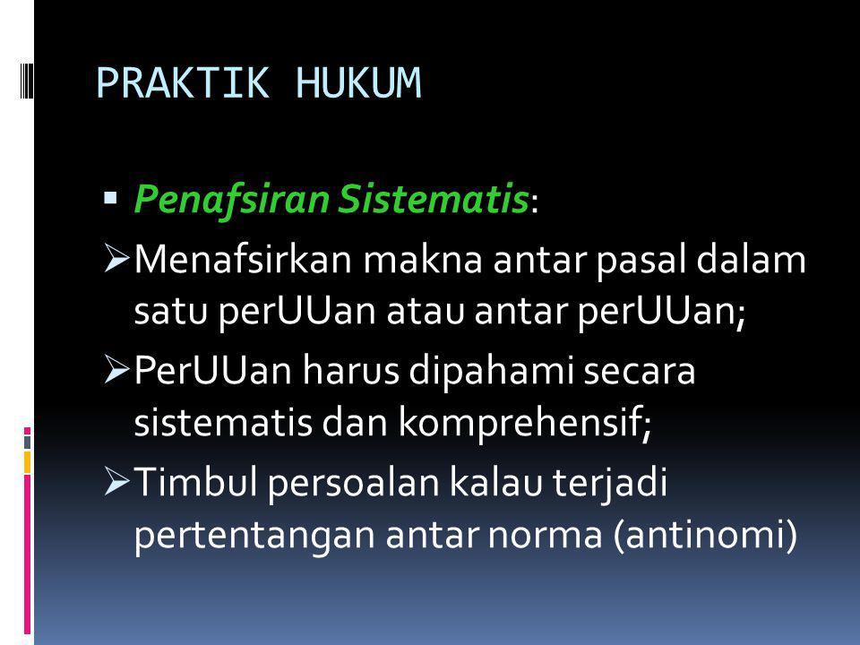 PRAKTIK HUKUM Penafsiran Sistematis: