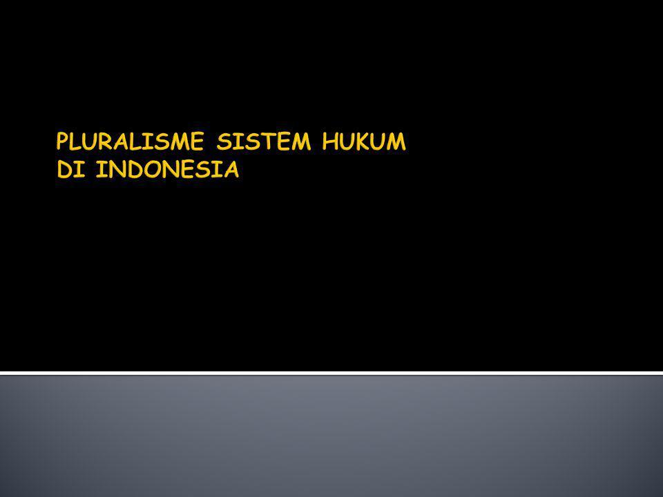 PLURALISME SISTEM HUKUM DI INDONESIA