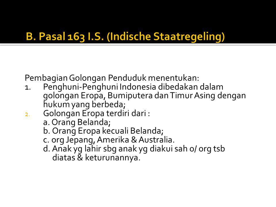 B. Pasal 163 I.S. (Indische Staatregeling)