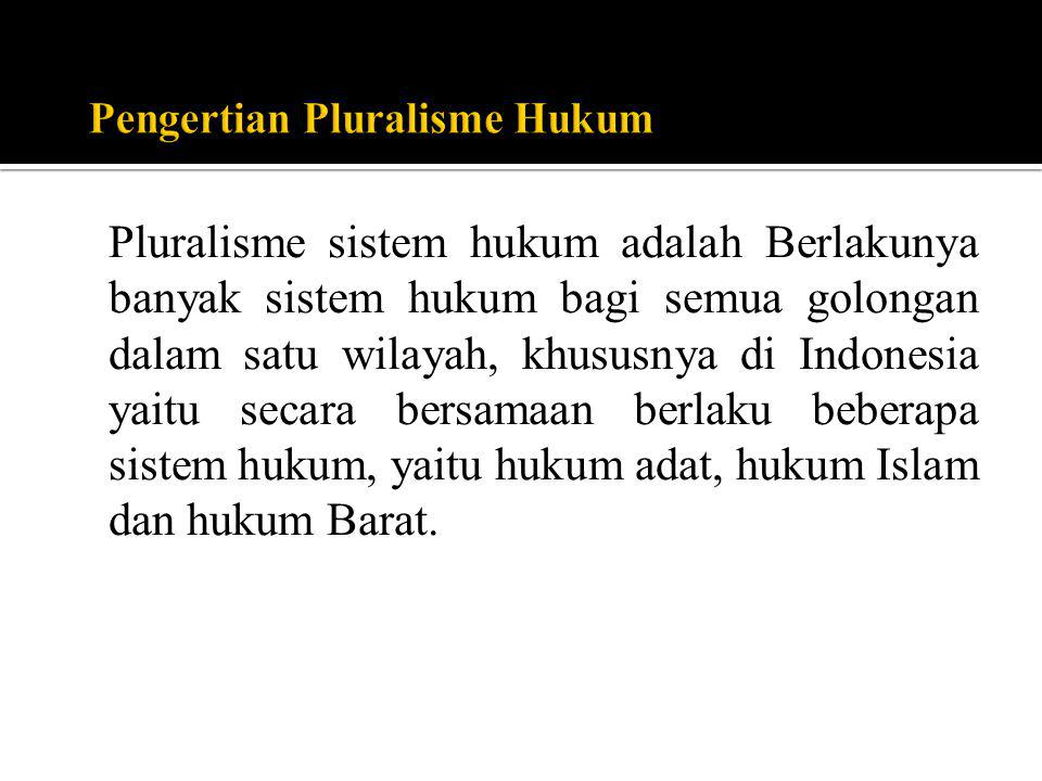 Pengertian Pluralisme Hukum