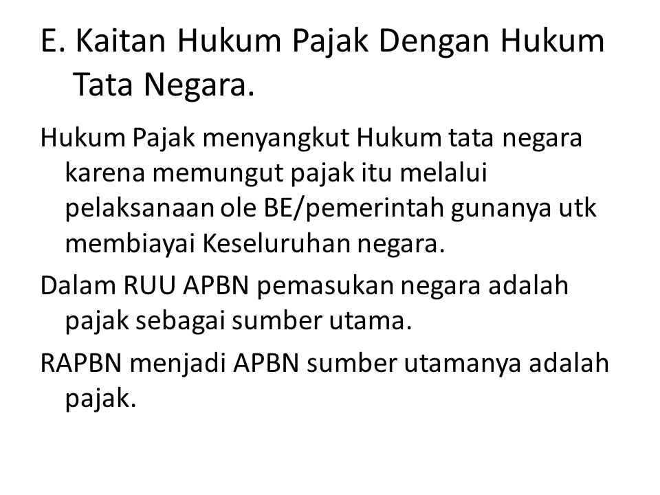 E. Kaitan Hukum Pajak Dengan Hukum Tata Negara.