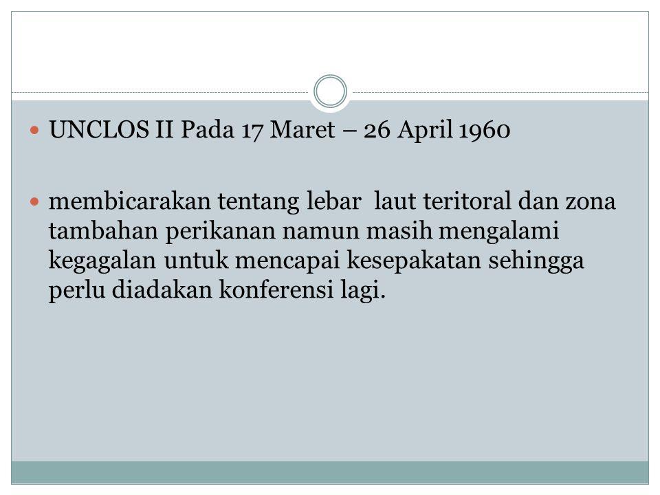 UNCLOS II Pada 17 Maret – 26 April 1960