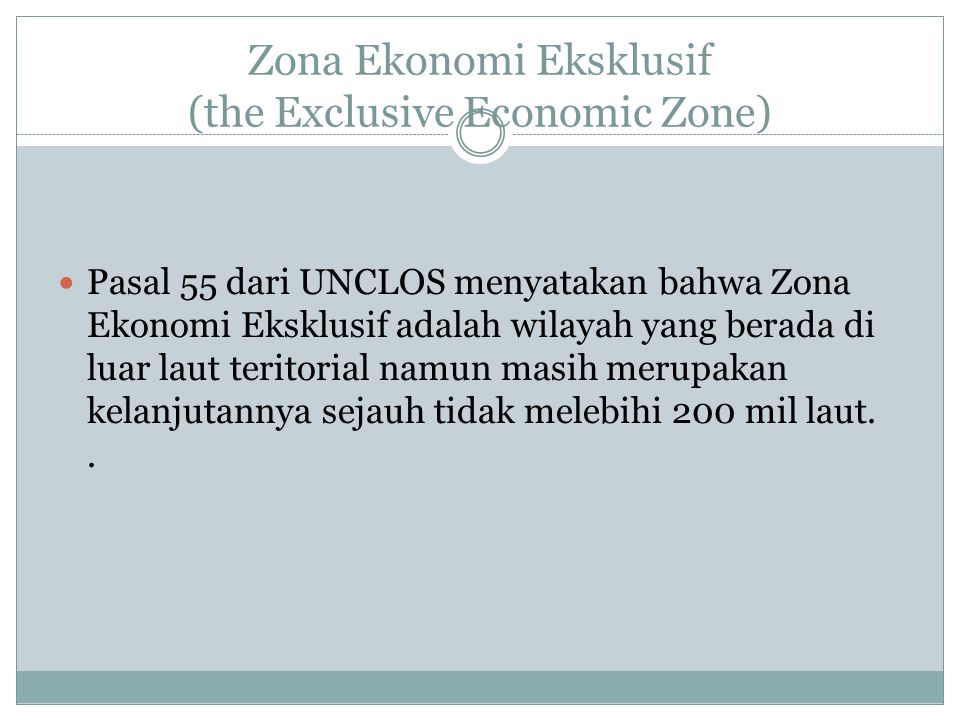 Zona Ekonomi Eksklusif (the Exclusive Economic Zone)